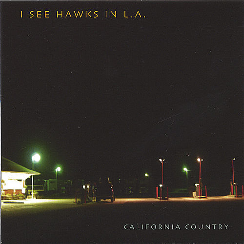 California Country by I See Hawks In L.A.
