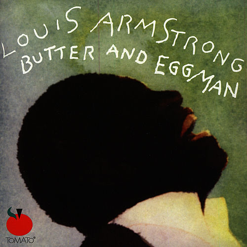Butter And Eggman by Louis Armstrong
