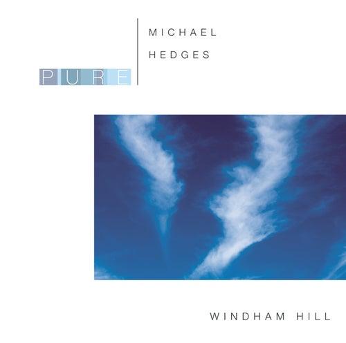 Pure Michael Hedges by Michael Hedges