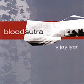 Blood Sutra by Vijay Iyer