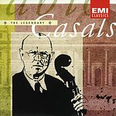 The Legendary Pablo Casals by Pablo Casals
