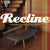 Recline: A Six Degrees Collection of Chilled Grooves by Various Artists