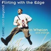 Flirting With The Edge by John Whelan