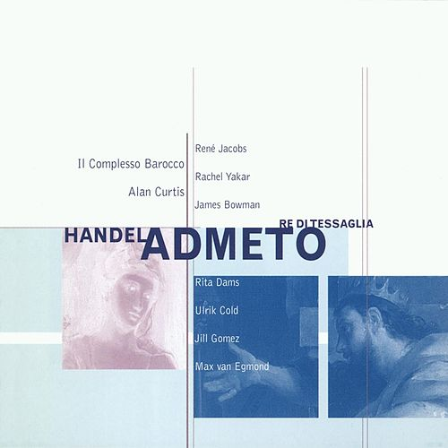 Handel - Admeto, re di Tessaglia by James Bowman