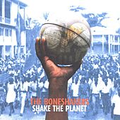 Shake the Planet by The Bone Shakers