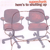 Here's To Shutting Up by Superchunk