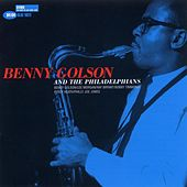 Benny Golson and The Philadelphians by Benny Golson