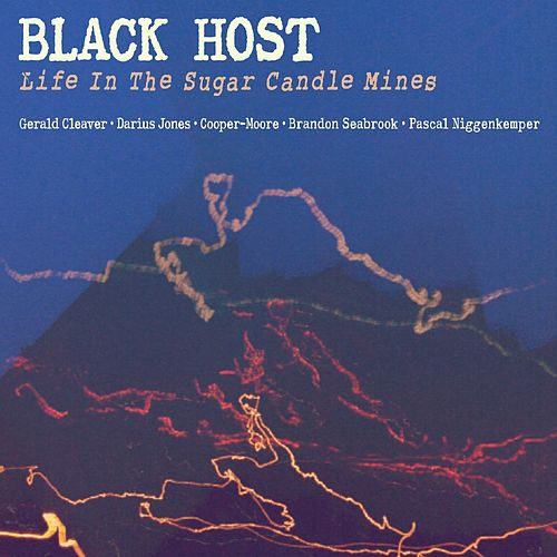 Life in the Sugar Candle Mines by Black Host