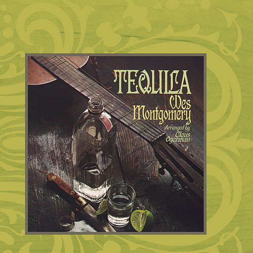 Tequila by Wes Montgomery
