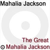 The Great Mahalia Jackson by Mahalia Jackson