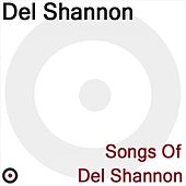 Songs of Del Shannon by Del Shannon