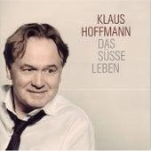 Das süsse Leben by Klaus Hoffmann