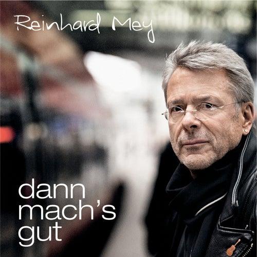 Dann mach's gut von Reinhard Mey
