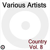 Country Volume 8 by Various Artists
