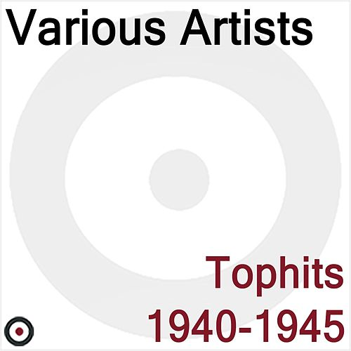 Tophits 1940-1945 by Various Artists