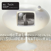Supernatural by DC Talk