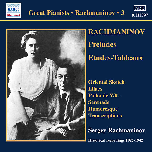 Rachmaninov: Piano Solo Recordings, Vol. 3 by Sergei Rachmaninov