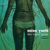 The Royal Gene (Reissue) by Union Youth