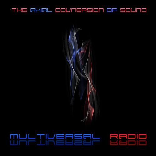 The Axial Conversion of Sound by Multiversal Radio