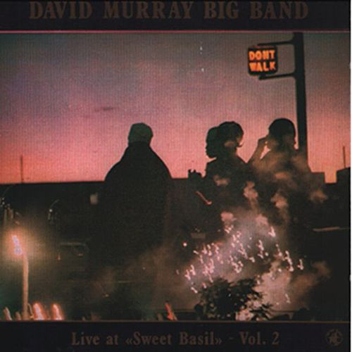 Live at 'Sweet Basil' - Vol. 2 by David Murray