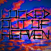 Locked Out of Heaven by Locked Out of Heaven