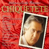 Historias del Cante Flamenco : Chiquetete by Chiquetete