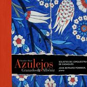 Granados & Albéniz: Chamber Music & Azulejos by Various Artists