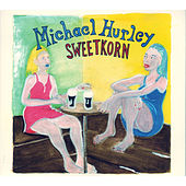 Sweetkorn by Michael Hurley