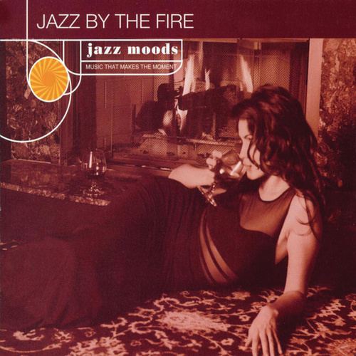 Jazz Moods: Jazz By The Fire by Various Artists