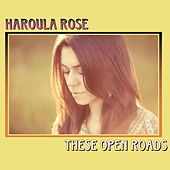 These Open Roads by Haroula Rose