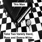 This Man (feat. Russell Miller and Donna Miller) by Take Two Variety Band (Russ and Donna Miller)