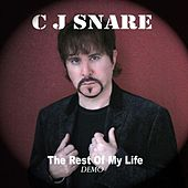 The Rest of My Life by C J Snare
