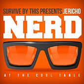 Nerd At The Cool Table by Jericho