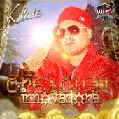 La Creacion Innovadora by Kilate