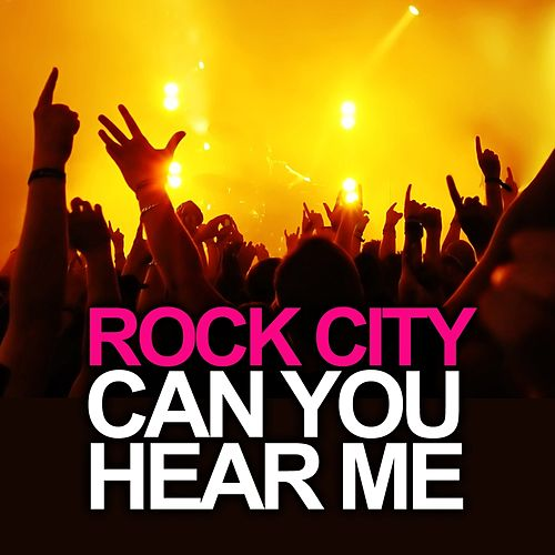 Can You Hear Me by Rock City