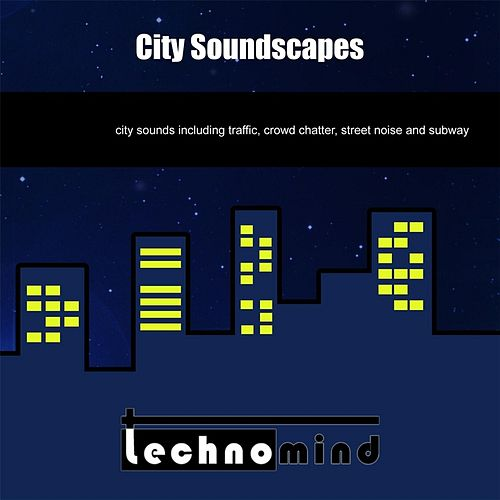 City Soundscapes by Techno Mind