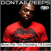 Show Me the Meaning of Love by Dontae Peeps