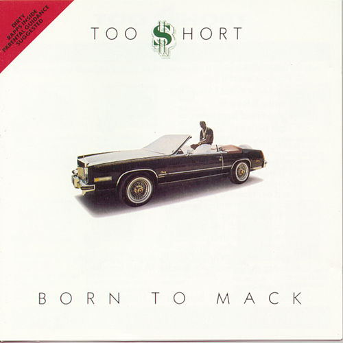 Born To Mack by Too Short