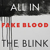 All In The Blink by Fake Blood