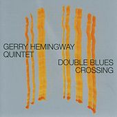 Double Blues Crossing by Gerry Hemingway