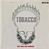 Don't Deny Your Weakness by Tobacco