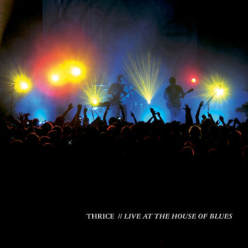 Live At The House Of Blues von Thrice