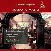 Mano a Mano (El Barrio De Tango Vol. 5 - Original Tango Argentino 1938) by Various Artists
