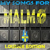 My Songs for Malmö, Vol. 7, Lounge Edition (Meine Songs Für Malmö, Top 10 Lounge) by Various Artists
