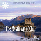 The Mystic Art Of Chill Vol.1 by Various Artists