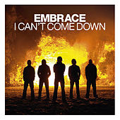 I Can't Come Down by Embrace