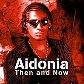 Then and Now (Then and Now Bonus Edition) by Aidonia