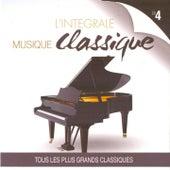 Musique classique : L'intégrale, vol. 4 by Various Artists