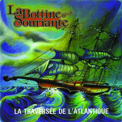 La traversée de l'Atlantique by La Bottine Souriante