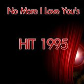 No More I Love You's (Hit 1995) by Disco Fever